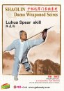 Shaolin Damo Fist&Weaponed Exercises Series-Luhua Spear Skill