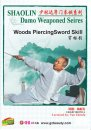 Shaolin Damo Fist&Weaponed Exercises Series-Woods Piercing Sword Skill